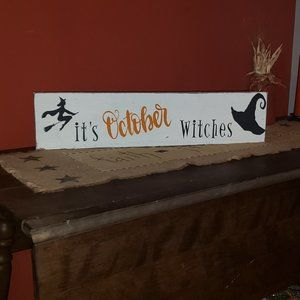 NEW Handmade Wooden it's October Witches Sign